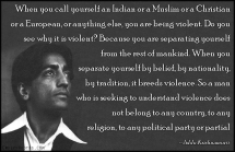 EmilysQuotes.Com-nationality-violent-reason-separating-mankind-belief-tradition-violence-understanding-religion-politics-wisdom-amazing-great-intelligent-Jiddu-Krishnamurti