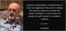 quote-authentic-spirituality-is-revolutionary-it-does-not-legitimate-the-world-it-breaks-the-ken-wilber-56-2-0205