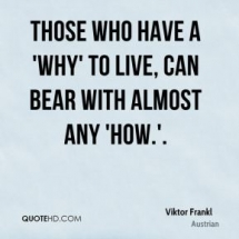 viktor-frankl-quote-those-who-have-a-why-to-live-can-bear-with-almost